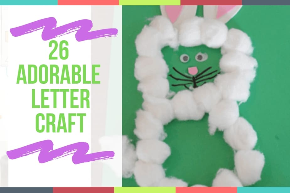 26 Letter Craft Ideas