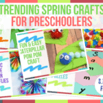 Trending Spring Crafts for Preschoolers