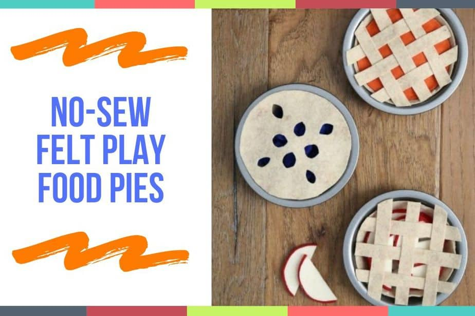 No-Sew Felt Play Food Pies